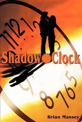 Shadow Clock by Brian A Massey
