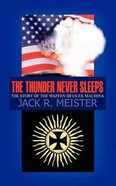 The Thunder Never Sleeps by Jack R. Meister image