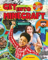 Get Into Minecraft - Get Into It Guides by Vic Kovacs