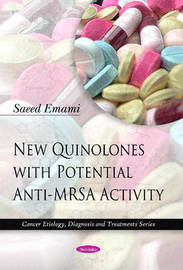 New Quinolones with Potential Anti-MRSA Activity by Saeed Emami