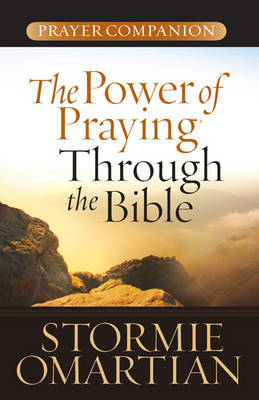 The Power of Praying Through the Bible Prayer Companion by Stormie Omartian