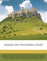 Manual for the General Court by Charles Henry Taylor
