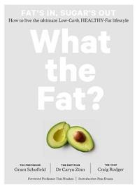 What the Fat? by Grant Schofield
