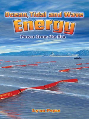 Ocean Tidal and Wave Energy : Power from the Sea by Lynn Peppas image