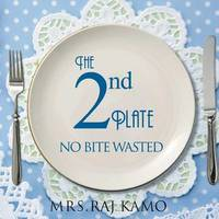 The 2nd Plate No Bite Wasted by Mrs Raj Kamo