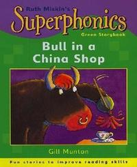 Superphonics: Green Storybook: Bull In A China Shop by Gill Munton image
