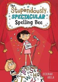 The Stupendously Spectacular Spelling Bee by Deborah Abela image
