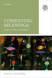 Conjoining Meanings by Paul M Pietroski