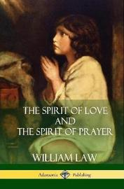 The Spirit of Love and the Spirit of Prayer (Hardcover) by William Law