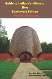 Guide to Indiana's Historic Sites - Southwest Edition by Paul R Wonning