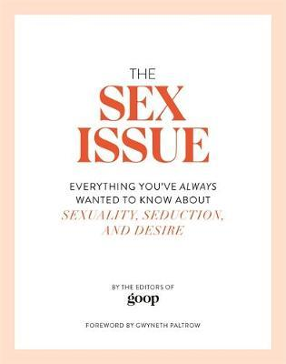 The Sex Issue by The Editors of Goop