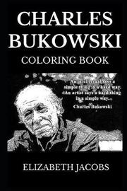Charles Bukowski Coloring Book by Elizabeth Jacobs