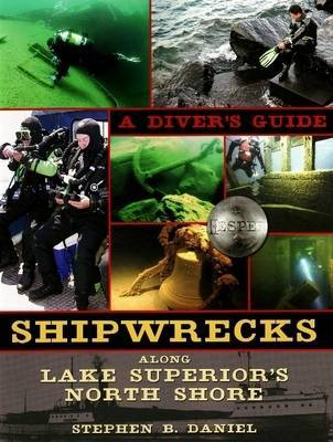 Shipwrecks Along Lake Superior's North Shore by Stephen B. Daniel image