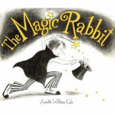 The Magic Rabbit by Annette LeBlanc Cate image