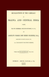 Recollections of the Campaign in Malwa and Central India Under Major General Sir Hugh Rose G.C.B. by John Henry Sylvester image