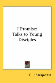 I Promise: Talks to Young Disciples by C. Jinarajadasa image