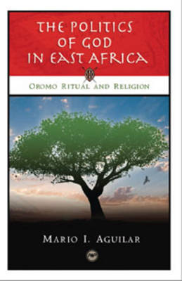 The Politics Of God In East Africa by Mario I. Aguilar image