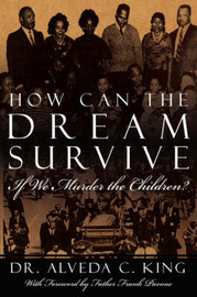 How Can the Dream Survive If We Murder the Children? by Alveda C. King