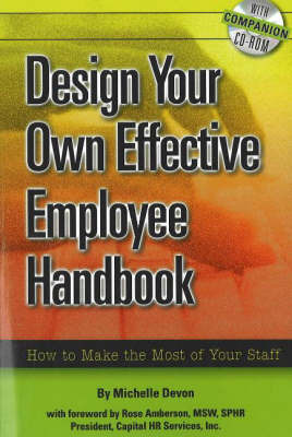 Design Your Own Effective Employee Handbook: How to Make the Most of Your Staff by Michelle Devon
