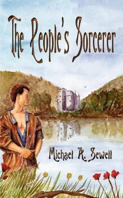 The People's Sorcerer by Michael A. Sewell