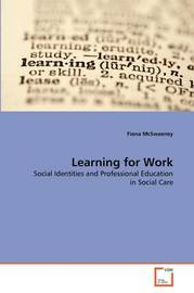 Learning for Work by Fiona McSweeney