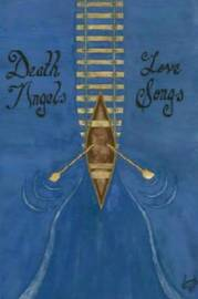 Death Angels and Love Songs by Caleb Lail