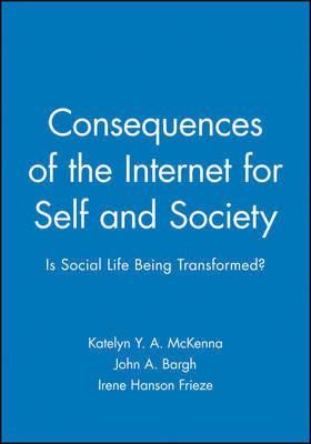 Consequences of the Internet for Self and Society: v. 58, No. 1