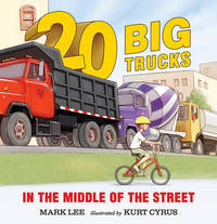 Twenty Big Trucks in the Middle of the Street by Lee Mark