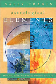 The Astrological Elements by Sally Cragin image