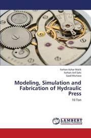 Modeling, Simulation and Fabrication of Hydraulic Press by Malik Farhan Azhar