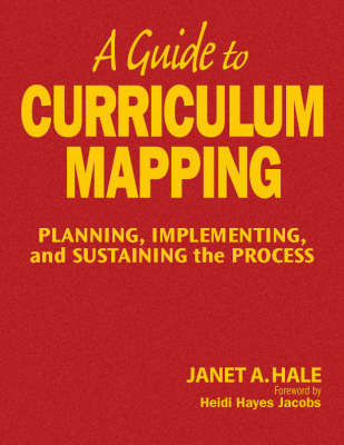 A Guide to Curriculum Mapping by Janet A Hale