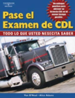 Pass The CDL Exam: Everything You Need to Know (Spanish Edition) by Alice Adams