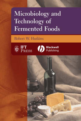Microbiology and Technology of Fermented Foods by Robert W Hutkins image