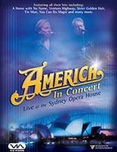 America - In Concert - Live At The Sydney Opera House on DVD