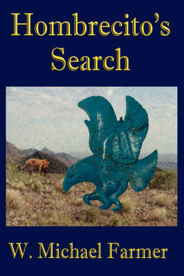 Hombrecito's Search by W. Michael Farmer