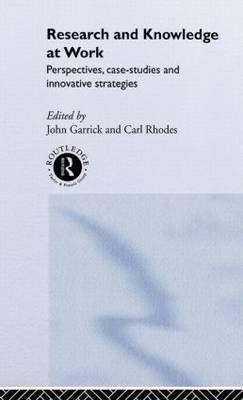 Research and Knowledge at Work by John Garrick