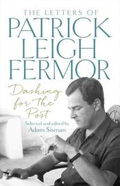 Dashing for the Post by Patrick Leigh Fermor