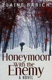 Honeymoon with the Enemy by Elaine, Babich