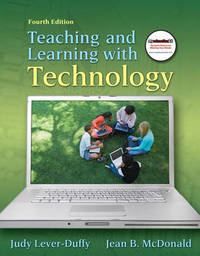 Teaching and Learning with Technology by Judy Lever-Duffy