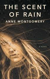 The Scent of Rain by Anne Montgomery image