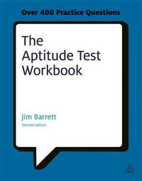 The Aptitude Test Workbook by Jim Barrett