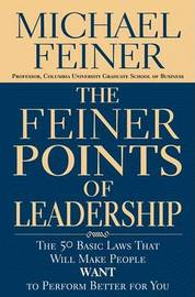 The Feiner Points of Leadership: The 50 Basic Laws That Will Make People Want to Perform Better for You by M. Feiner image