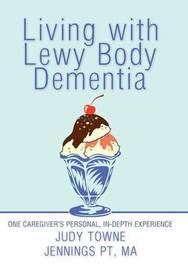 Living with Lewy Body Dementia by Judy Towne Jennings PT MA