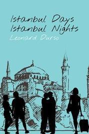 Istanbul Days, Istanbul Nights by Leonard Durso