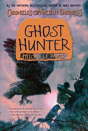 Ghost Hunter (Chronicles of Ancient Darkness #6) by Michelle Paver image