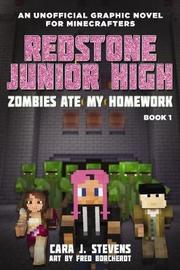 Redstone Junior High #1: Zombies Ate My Homework by Cara,J. Stevens