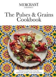 The Pulses & Grains Cookbook by Merchant Gourmet
