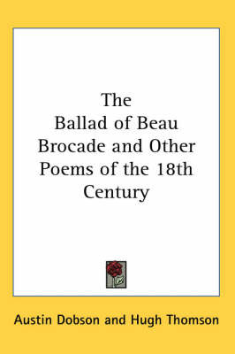 The Ballad of Beau Brocade and Other Poems of the 18th Century by Austin Dobson image