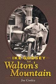 Ike Godsey of Walton's Mountain by Joe Conley