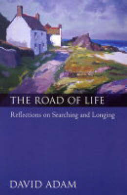 The Road of Life by David Adam